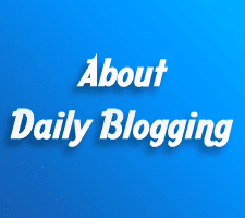 About Daily Blogging