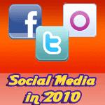 Social Media in 2010