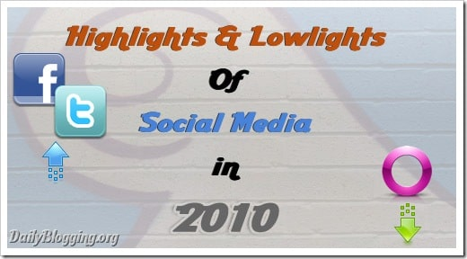 highlights_and_lowlights_of_Social_Media_in_2010