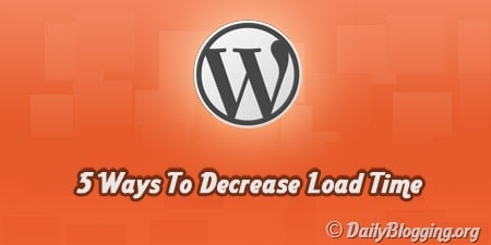 Decrease Load Time of WordPress Blog